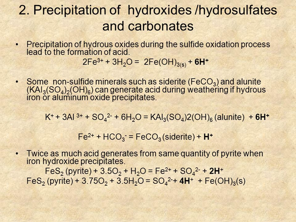 2. Precipitation of hydroxides /hydrosulfates and carbonates Precipitation of hydrous oxides during the sulfide oxidation process lead to the formatio