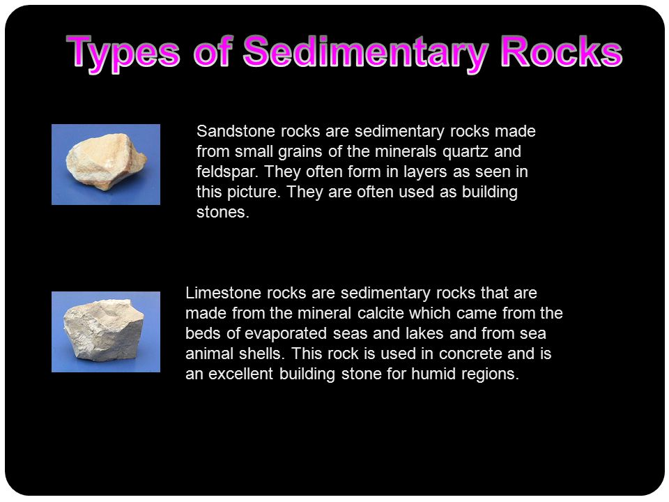 Sandstone rocks are sedimentary rocks made from small grains of the minerals quartz and feldspar. They often form in layers as seen in this picture. T