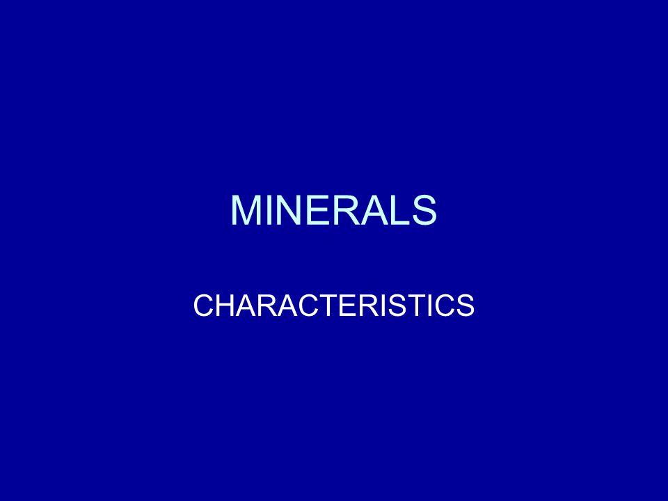 MINERALS CHARACTERISTICS