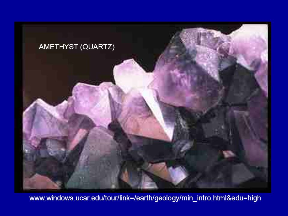www.windows.ucar.edu/tour/link=/earth/geology/min_intro.html&edu=high AMETHYST (QUARTZ)