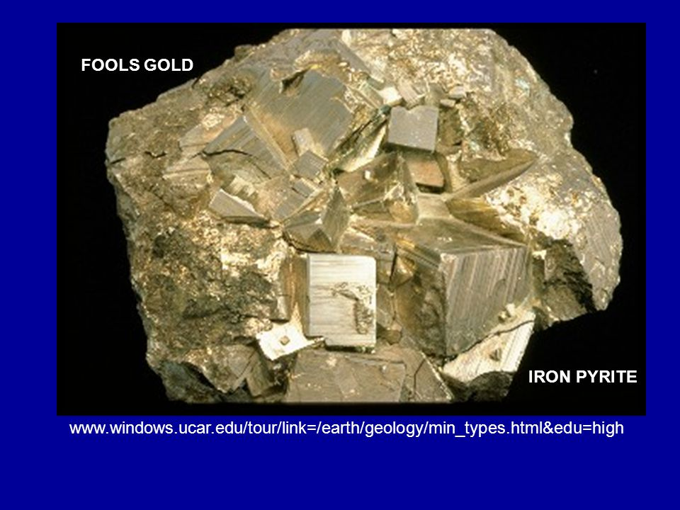 www.windows.ucar.edu/tour/link=/earth/geology/min_types.html&edu=high FOOLS GOLD IRON PYRITE