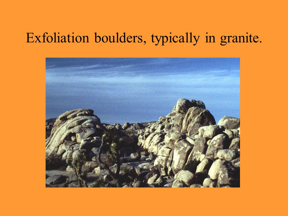 Exfoliation boulders, typically in granite.