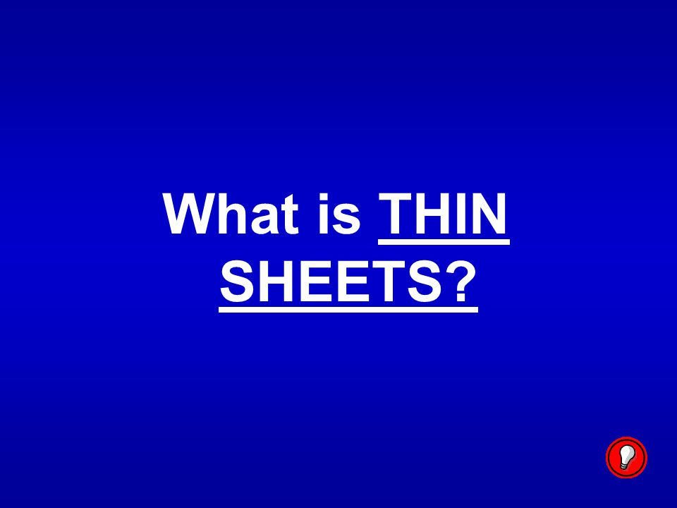 What is THIN SHEETS