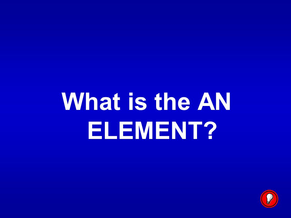 What is the AN ELEMENT
