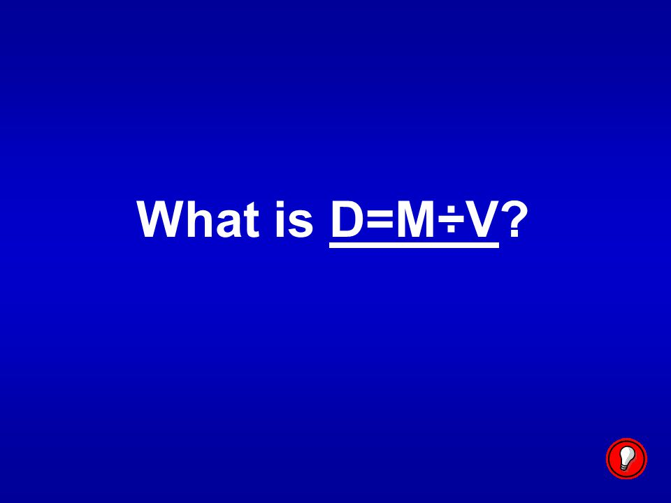 What is D=M÷V