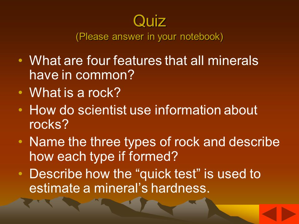 Check Your Work 1.A natural solid material made of one or more minerals 2.Igneous, sedimentary, and metamorphic rocks 3.Igneous 4.Heat, pressure, and hot fluids change the appearance and texture of preexisting rock to form metamorphic rocks.