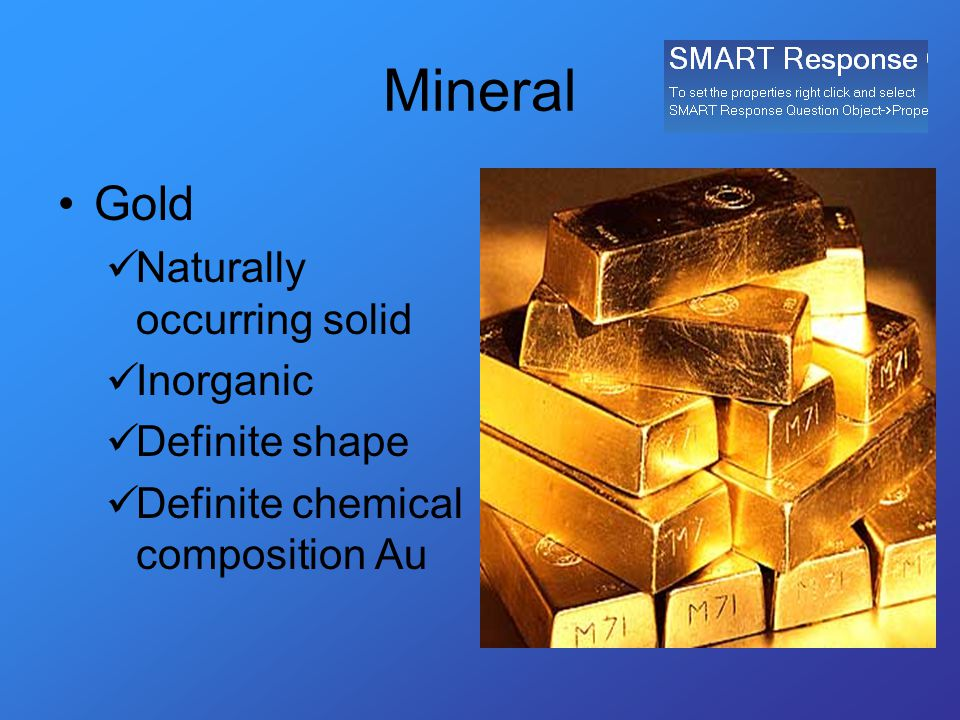 Mineral Gold Naturally occurring solid Inorganic Definite shape Definite chemical composition Au