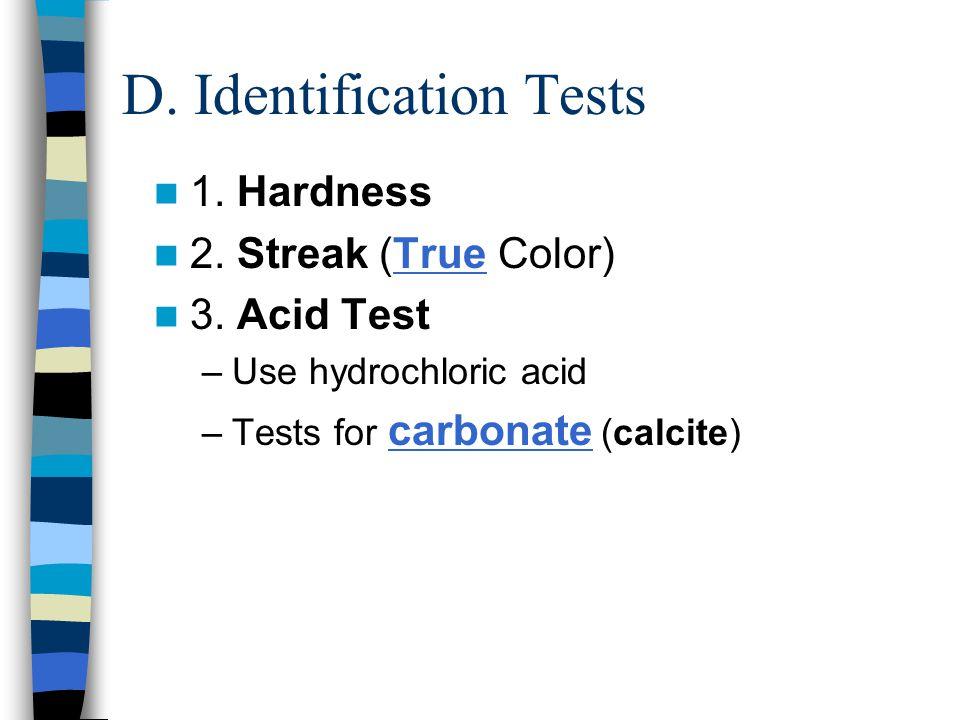 D. Identification Tests 1. Hardness 2. Streak (True Color) 3.