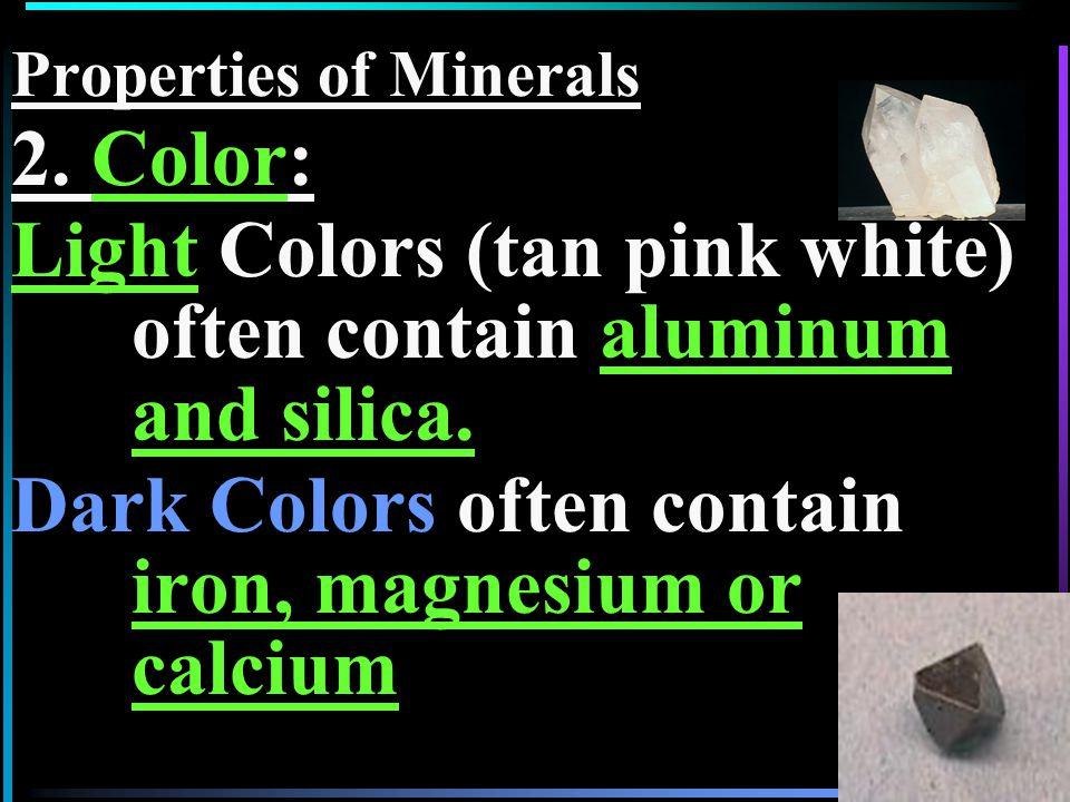 12 Softest 1. Talc 2. Gypsum 3. Calcite 4. Fluorite 5.