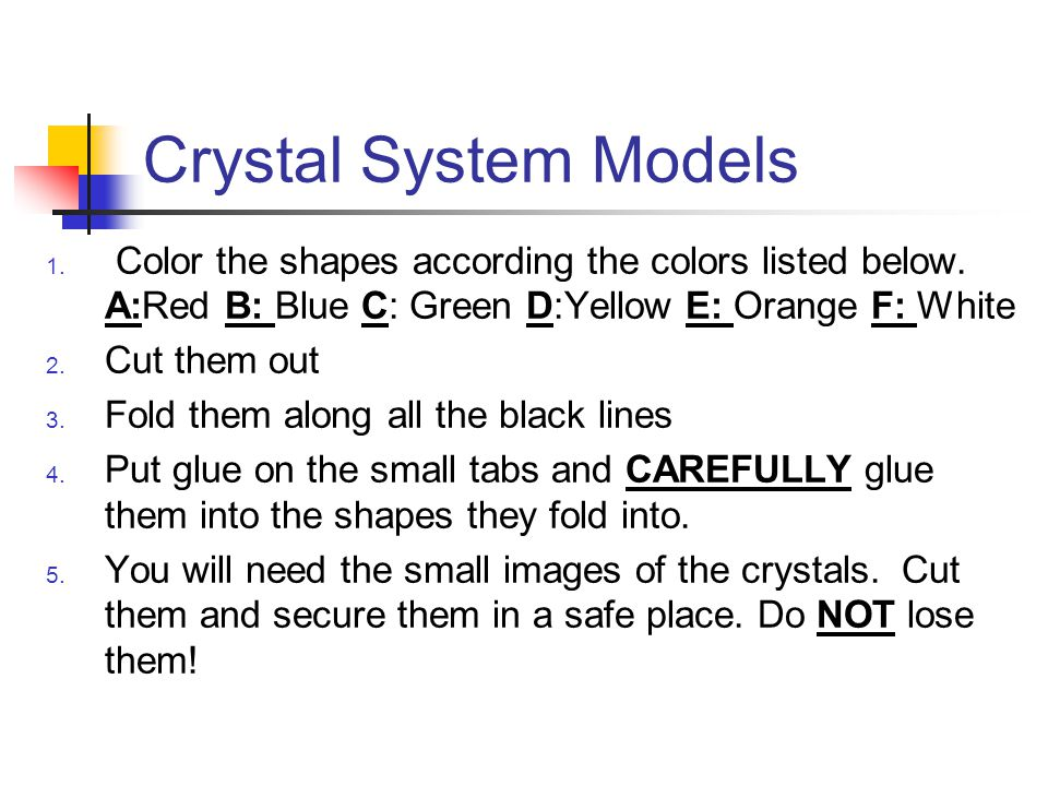 Crystal System Models 1.Color the shapes according the colors listed below.