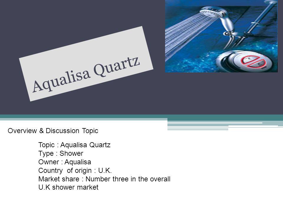 Aqualisa Quartz Overview & Discussion Topic Topic : Aqualisa Quartz Type : Shower Owner : Aqualisa Country of origin : U.K.