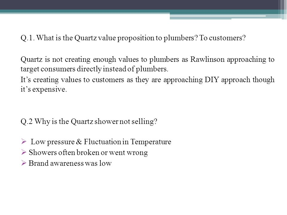 Q.1.What is the Quartz value proposition to plumbers.