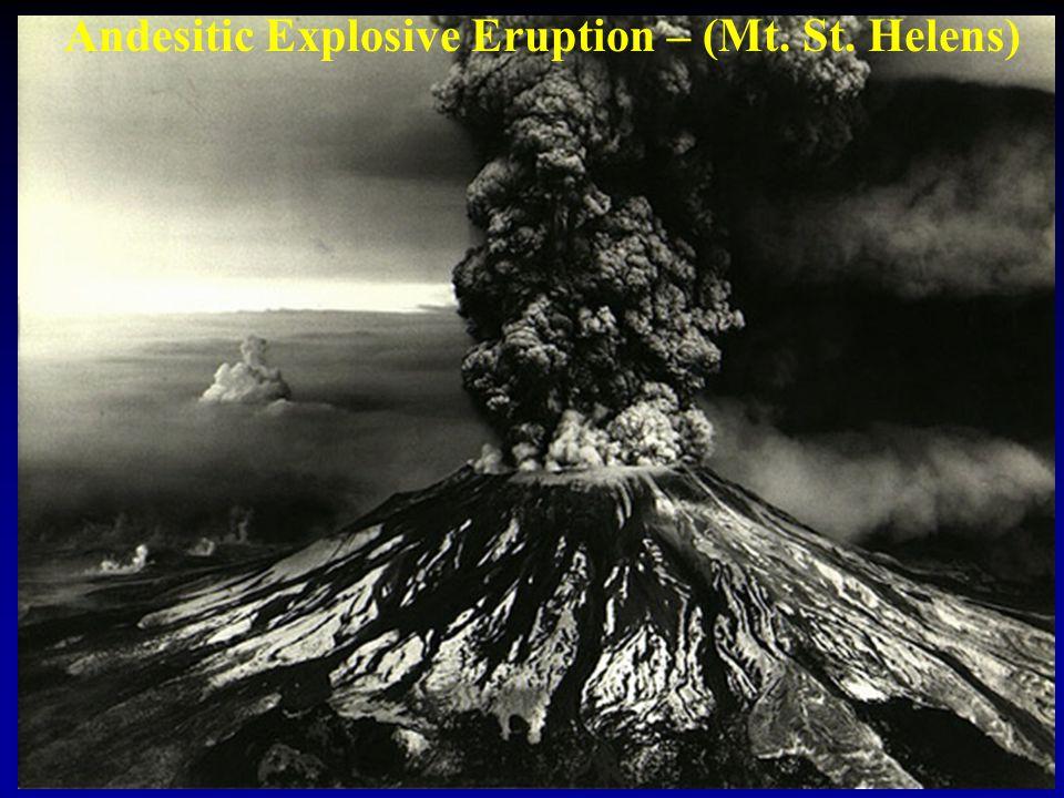 Andesitic Explosive Eruption – (Mt. St. Helens)