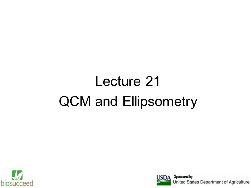 Lecture 21 QCM and Ellipsometry