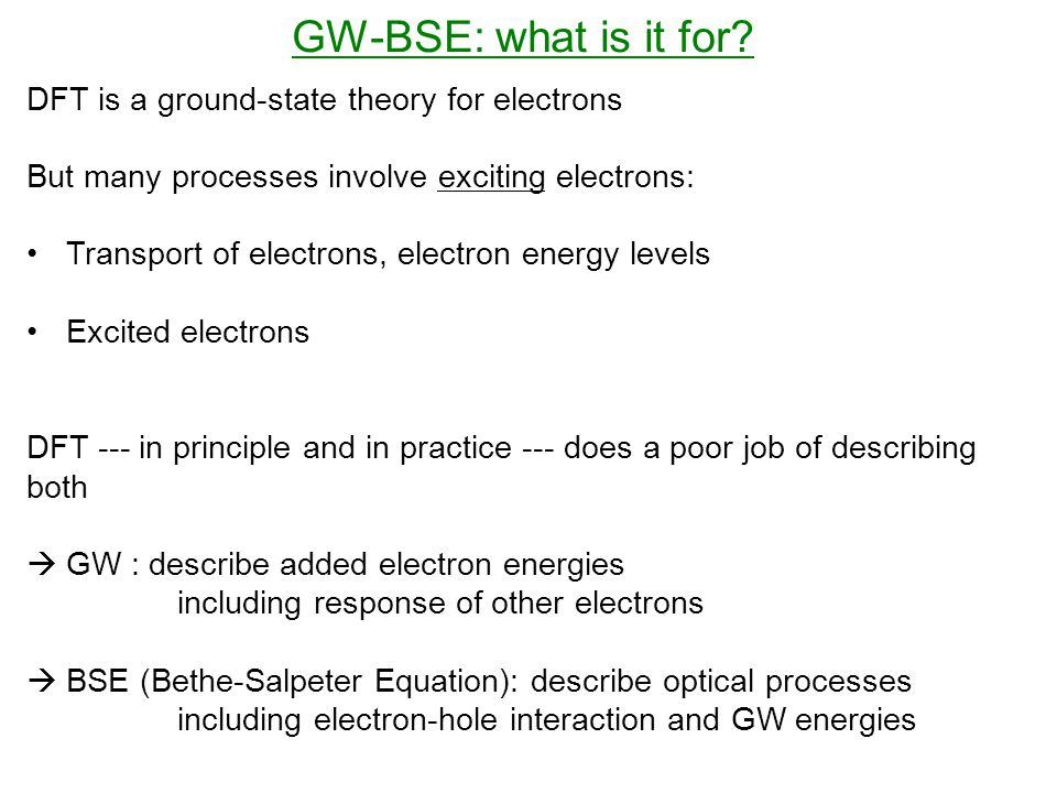 GW-BSE: what is it for.