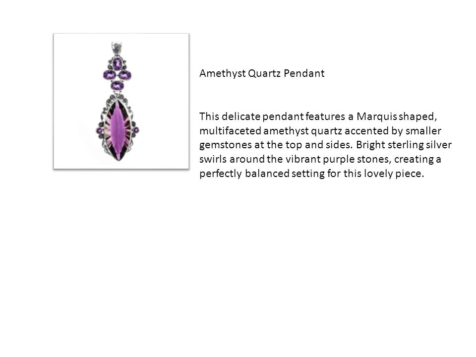 Amethyst Quartz Pendant This delicate pendant features a Marquis shaped, multifaceted amethyst quartz accented by smaller gemstones at the top and sides.