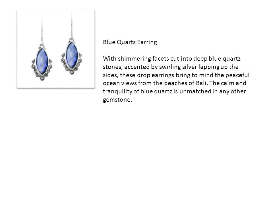 Blue Quartz Earring With shimmering facets cut into deep blue quartz stones, accented by swirling silver lapping up the sides, these drop earrings bri