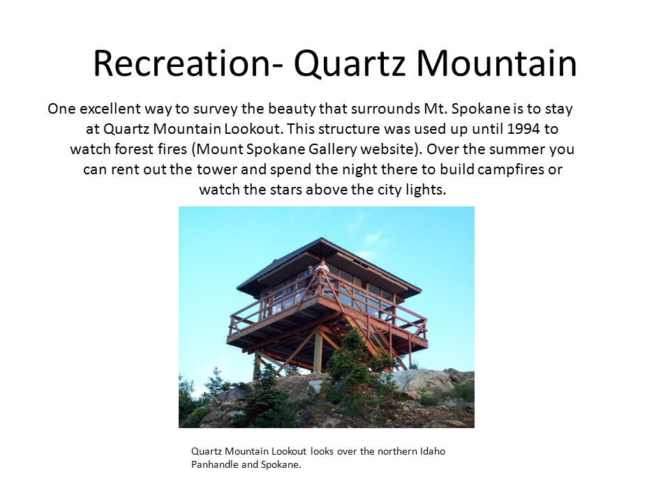 Recreation- Quartz Mountain One excellent way to survey the beauty that surrounds Mt.