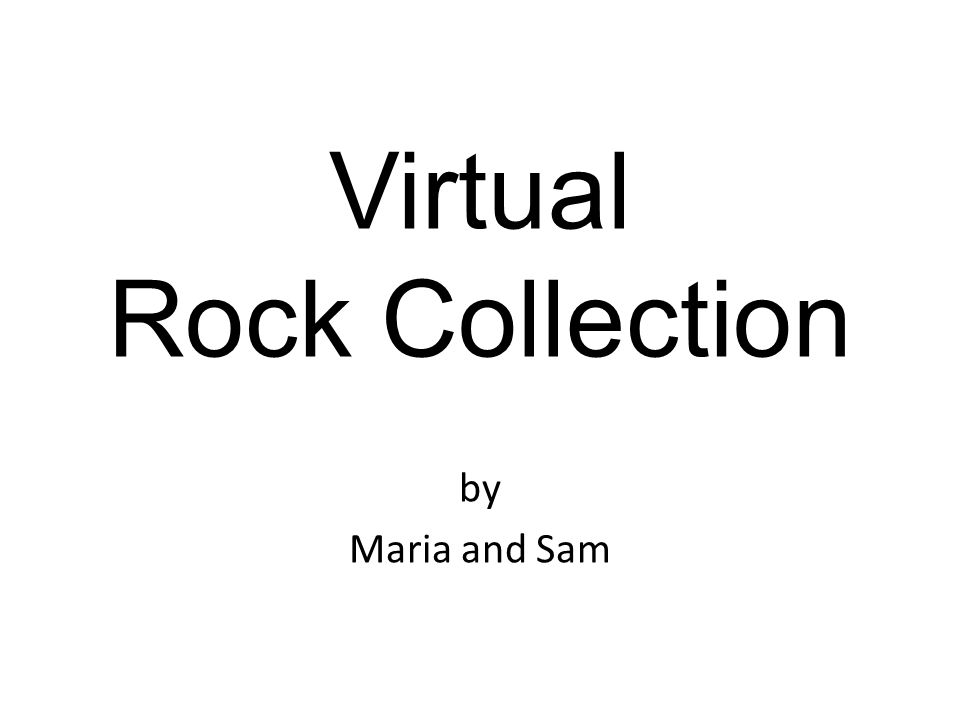 Virtual Rock Collection by Maria and Sam