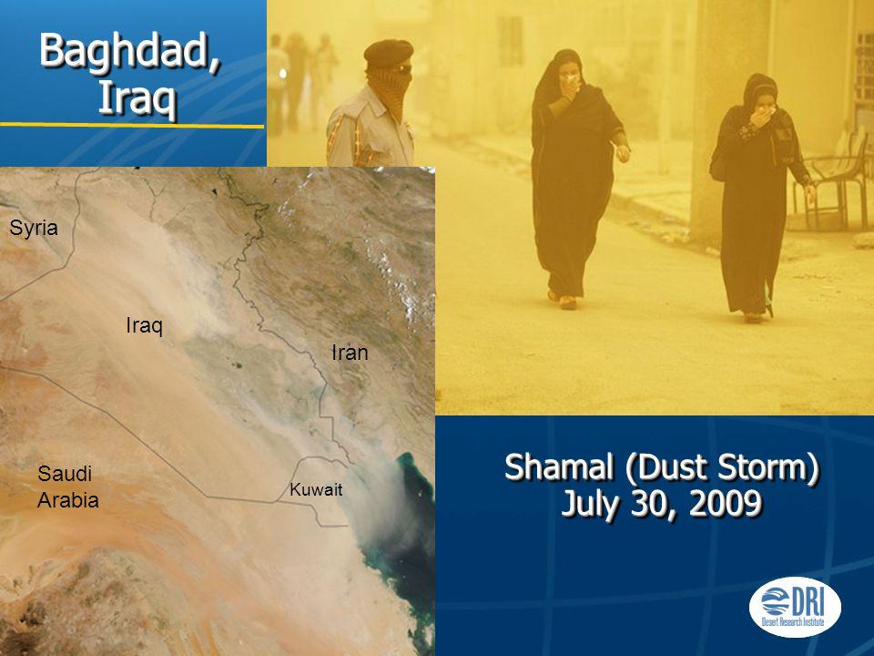 Baghdad, Iraq Shamal (Dust Storm) July 30, 2009 Iraq Iran Saudi Arabia Syria Kuwait