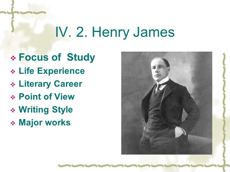 Henry James ( 1843—1916)  James is one of the great figures of transatlantic literature.