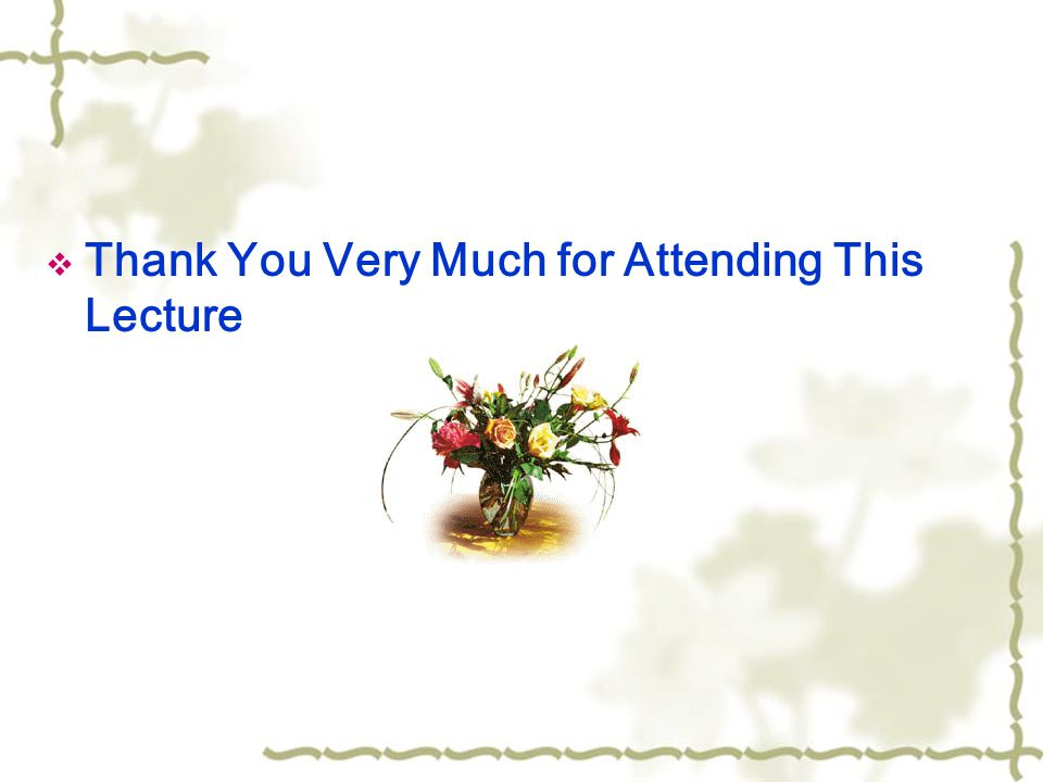  Thank You Very Much for Attending This Lecture