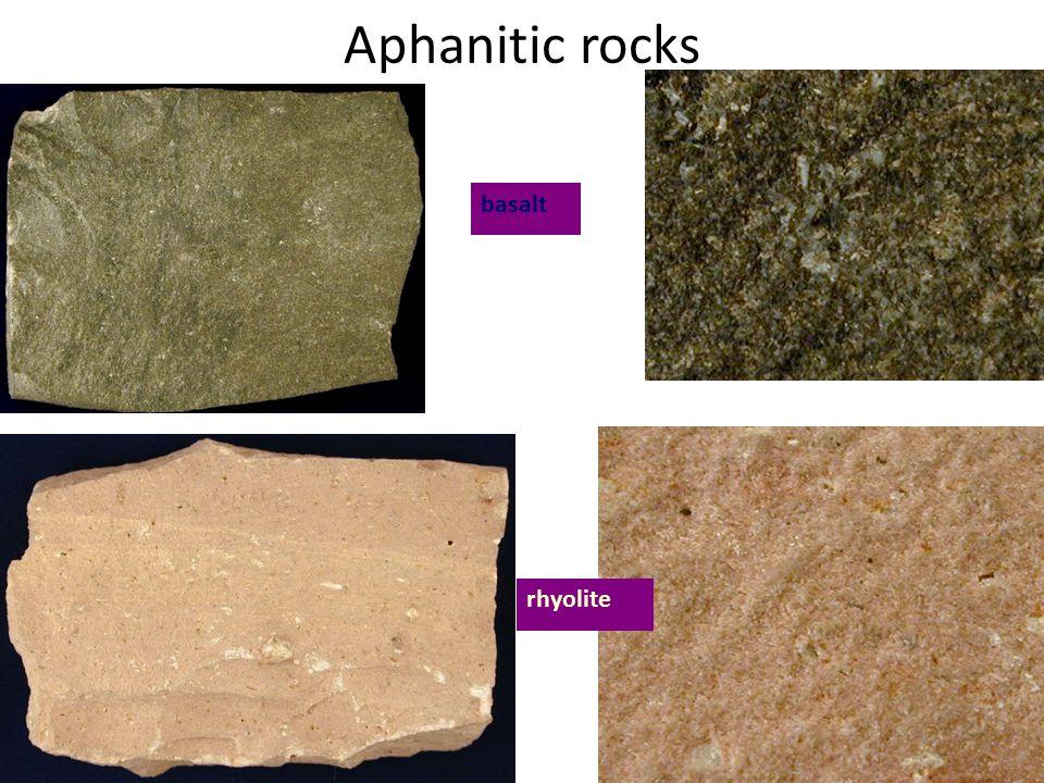 Aphanitic rocks basalt rhyolite