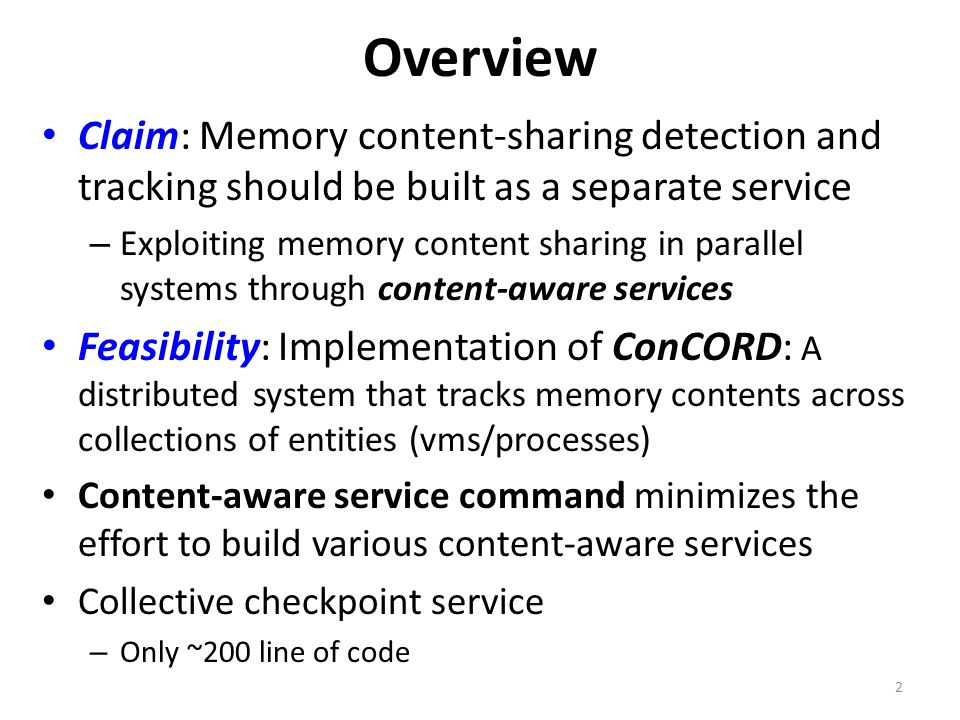 Overview Claim: Memory content-sharing detection and tracking should be built as a separate service – Exploiting memory content sharing in parallel sy
