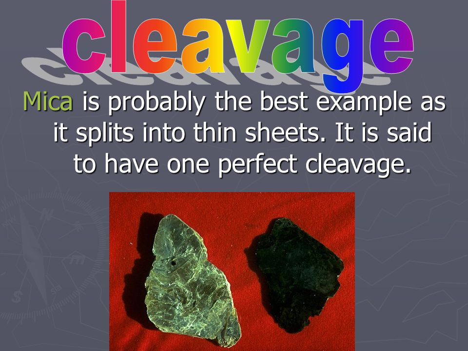 The cleavage of a mineral is its tendency to split easily or to separate along flat surfaces.