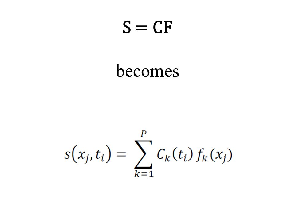 S = CF becomes