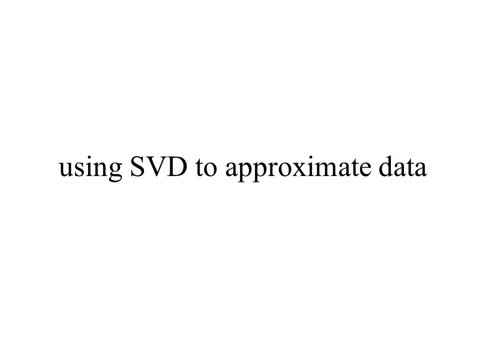 using SVD to approximate data