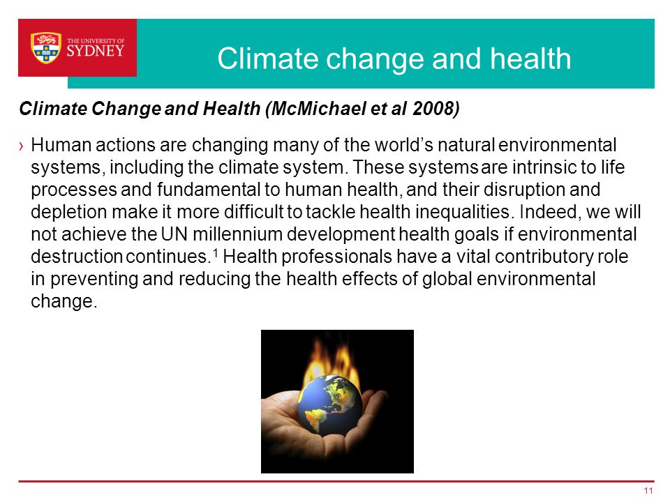 Climate change and health ›Human actions are changing many of the world's natural environmental systems, including the climate system.