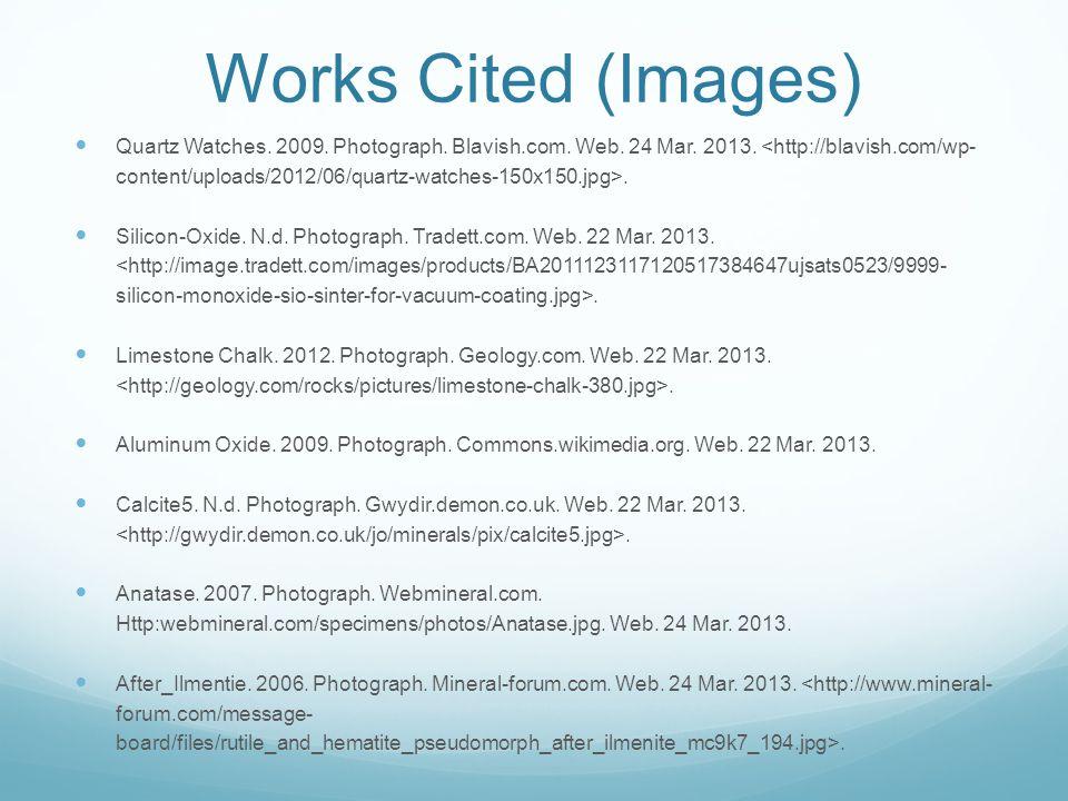 Works Cited (Images) Quartz Watches. 2009. Photograph.