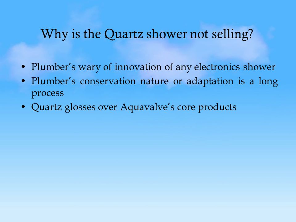Why is the Quartz shower not selling.