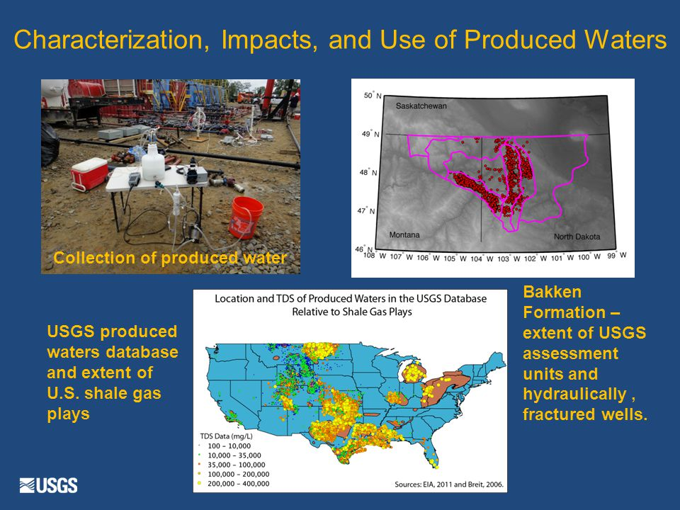 Collection of produced water Characterization, Impacts, and Use of Produced Waters USGS produced waters database and extent of U.S.