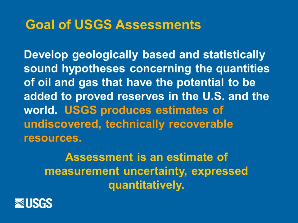 Goal of USGS Assessments