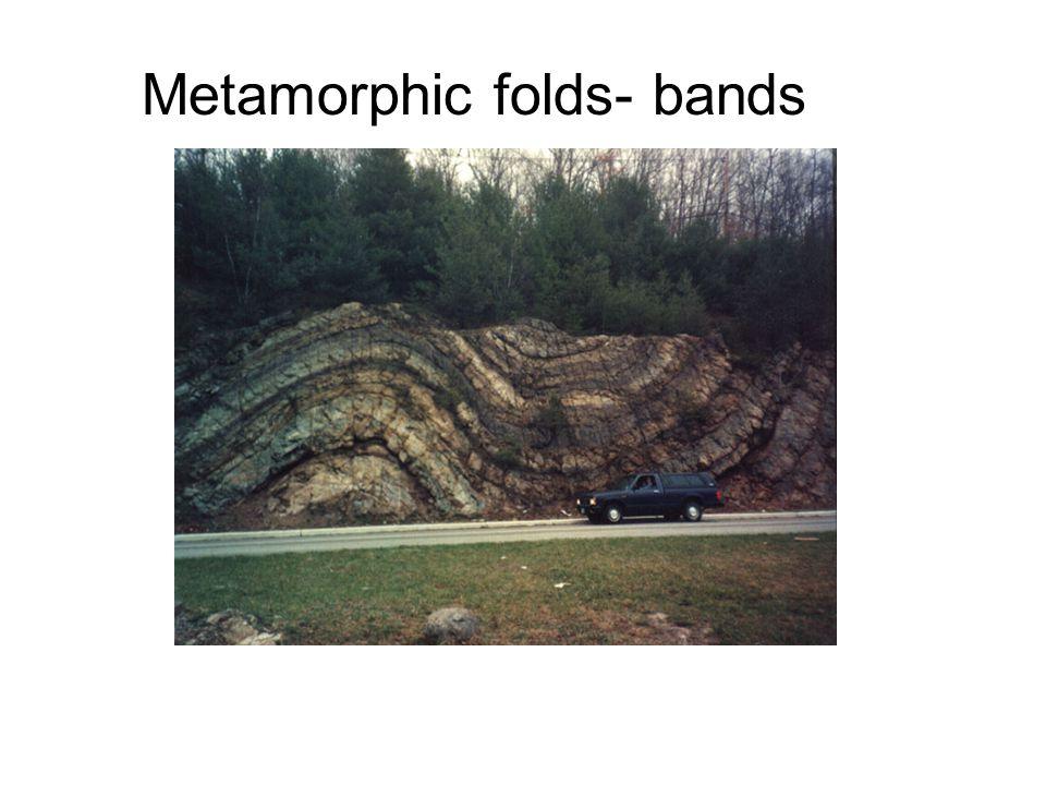Metamorphic folds- bands
