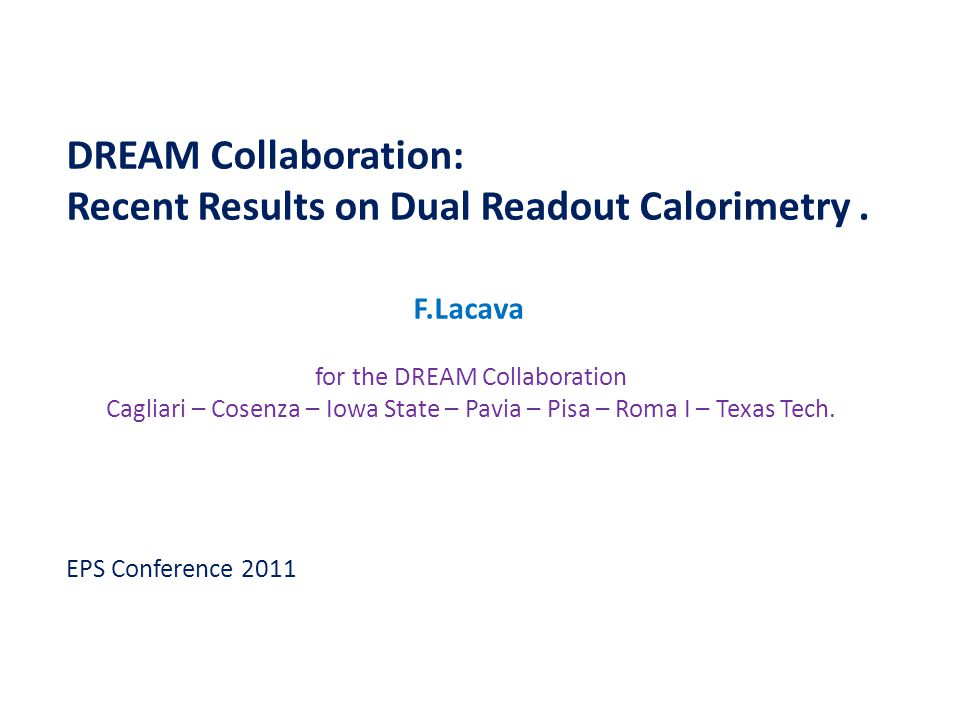 The Dual Readout Method The DREAM calorimeter In hadronic calorimeters the fluctuations of the e.m.