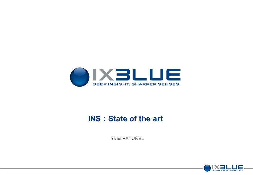 INS : State of the art Yves PATUREL