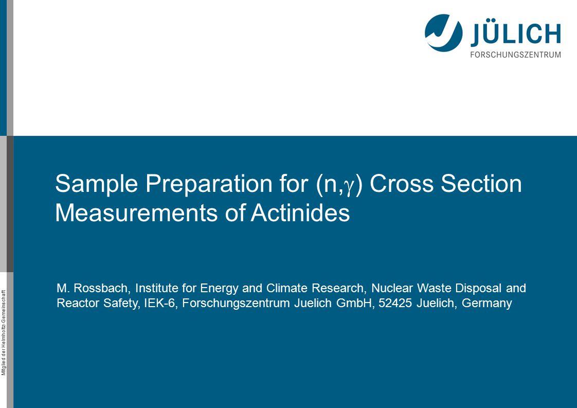 Mitglied der Helmholtz-Gemeinschaft Sample Preparation for (n,  ) Cross Section Measurements of Actinides M.