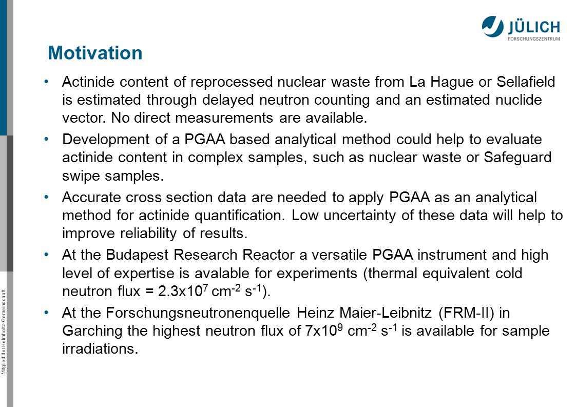 Mitglied der Helmholtz-Gemeinschaft Actinide content of reprocessed nuclear waste from La Hague or Sellafield is estimated through delayed neutron counting and an estimated nuclide vector.