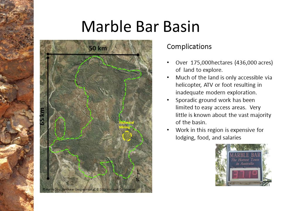 Historical Mining 65 km 50 km © Harris Corp, Earthstar Geographics LLC © 2013 Microsoft Corporation Marble Bar Basin Complications Over 175,000hectare