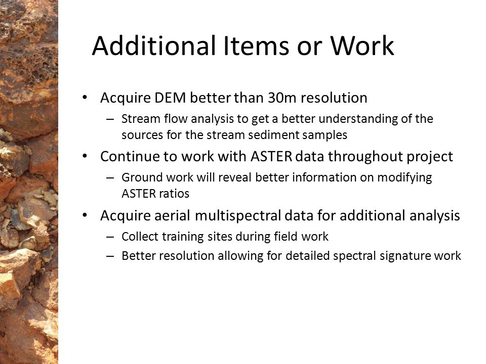 Additional Items or Work Acquire DEM better than 30m resolution – Stream flow analysis to get a better understanding of the sources for the stream sed
