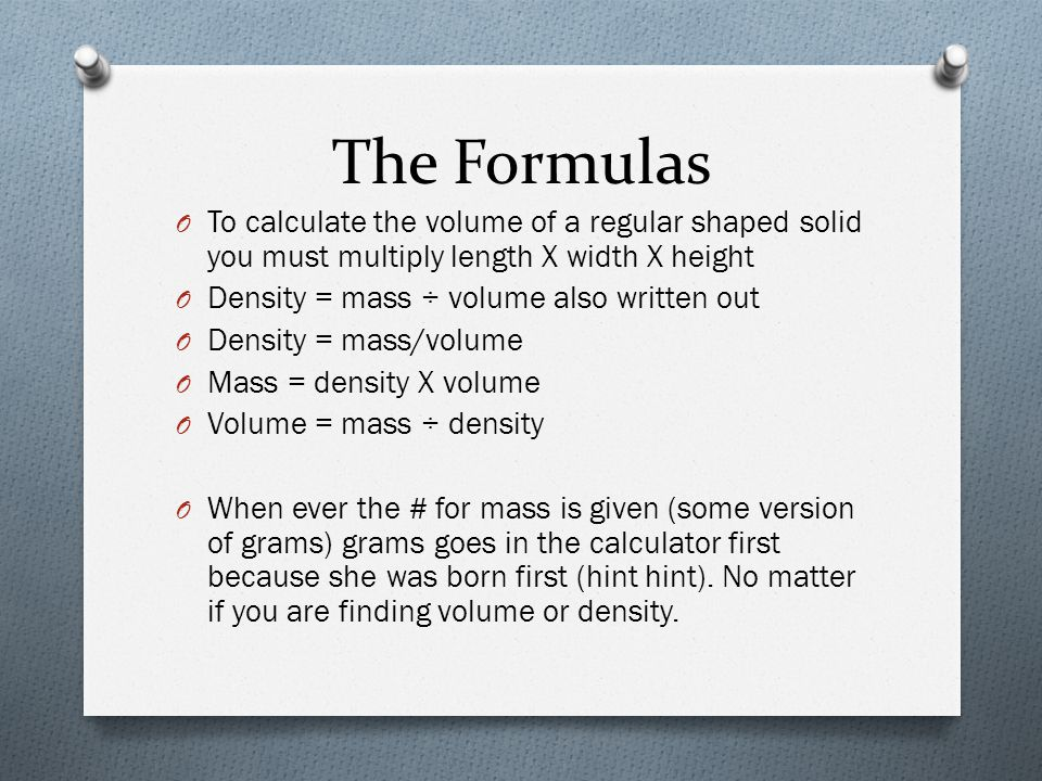 Step One O You must first read the question to see if they want you to find mass, volume or density.