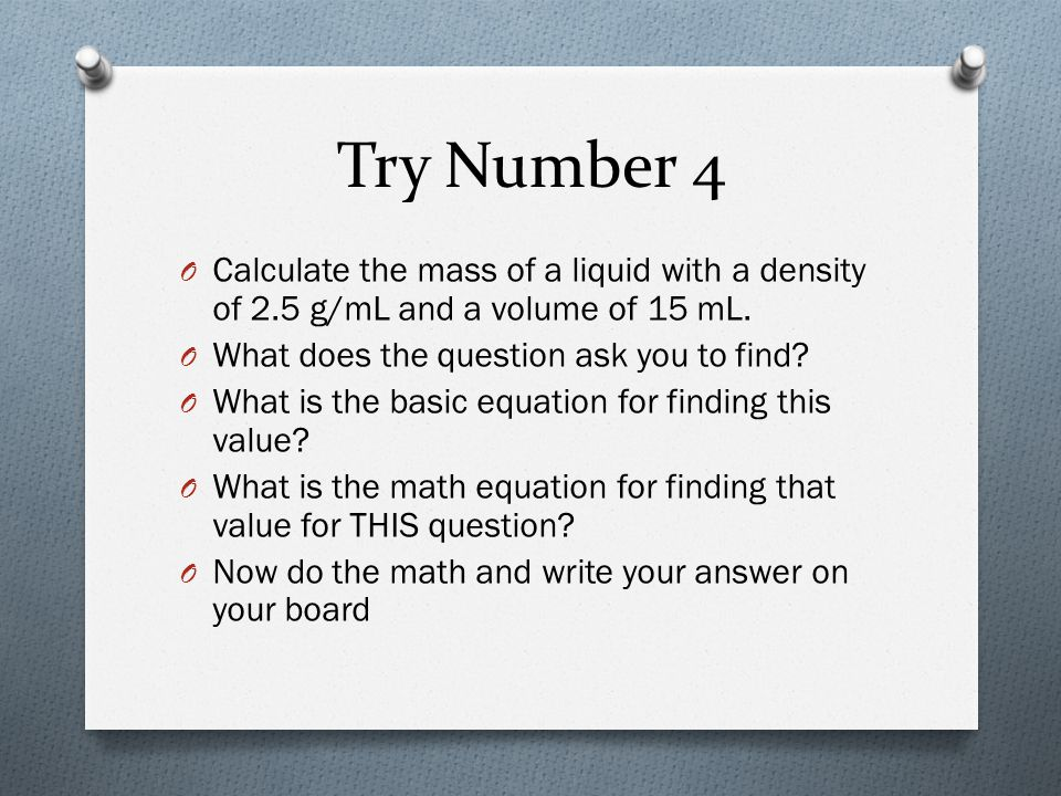 Try Number 5 O A block has a mass of 43 g and a density of 1.3 g/cm3.