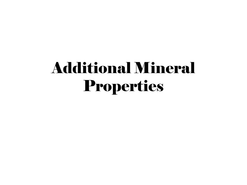 Additional Mineral Properties