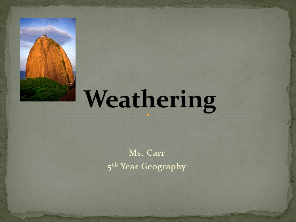 Ms. Carr 5 th Year Geography