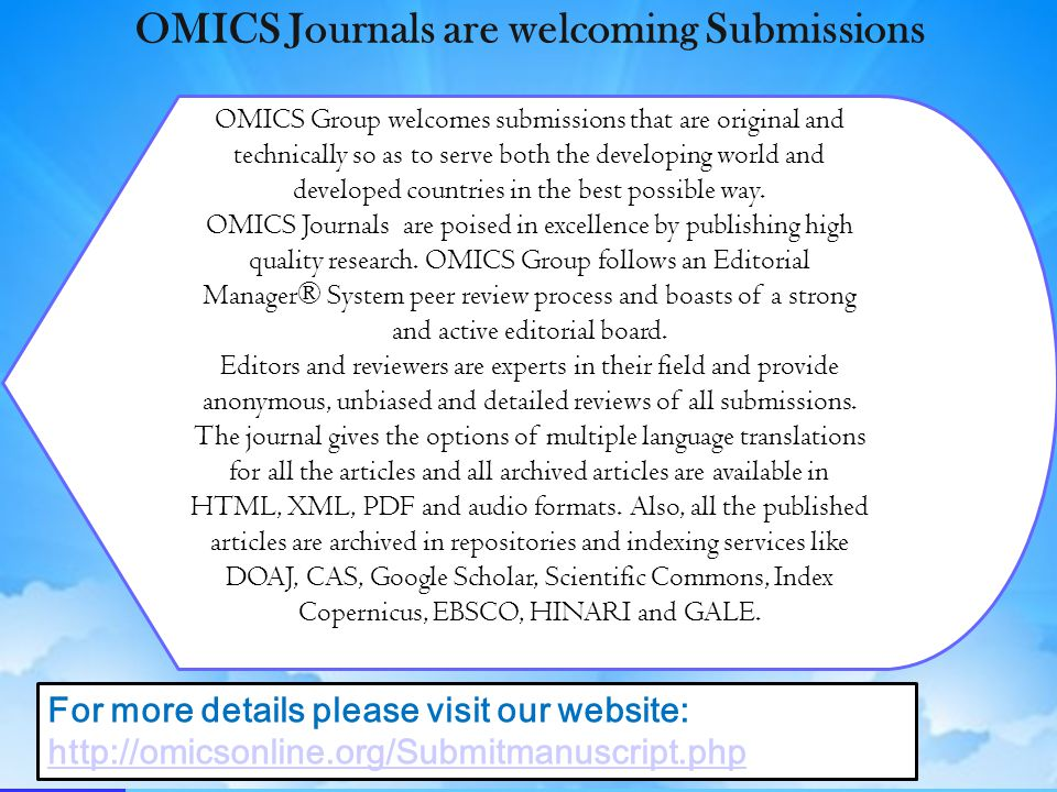 OMICS Group welcomes submissions that are original and technically so as to serve both the developing world and developed countries in the best possible way.