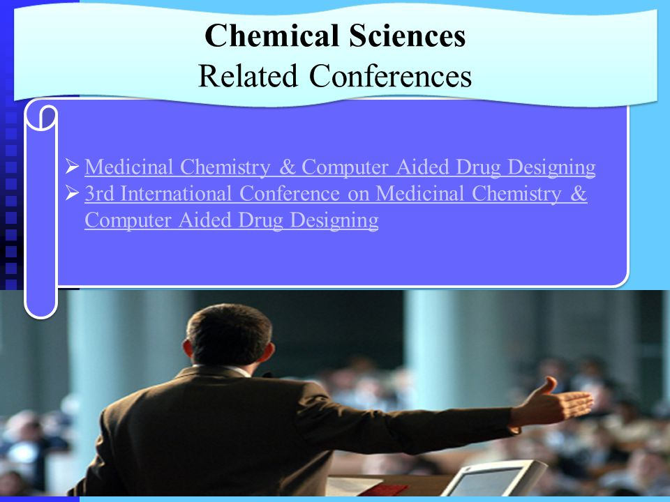  Medicinal Chemistry & Computer Aided Drug Designing Medicinal Chemistry & Computer Aided Drug Designing  3rd International Conference on Medicinal Chemistry & Computer Aided Drug Designing 3rd International Conference on Medicinal Chemistry & Computer Aided Drug Designing  Medicinal Chemistry & Computer Aided Drug Designing Medicinal Chemistry & Computer Aided Drug Designing  3rd International Conference on Medicinal Chemistry & Computer Aided Drug Designing 3rd International Conference on Medicinal Chemistry & Computer Aided Drug Designing Chemical Sciences Related Conferences
