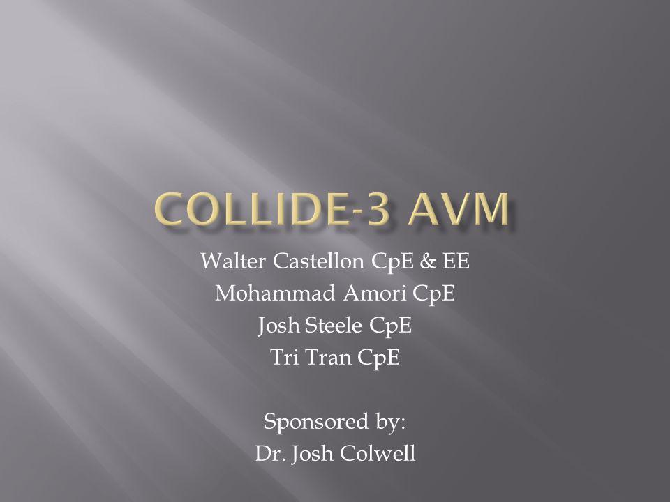 Walter Castellon CpE & EE Mohammad Amori CpE Josh Steele CpE Tri Tran CpE Sponsored by: Dr.
